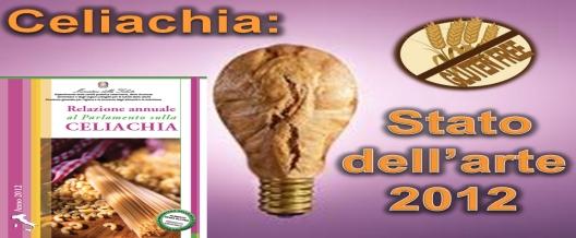 Celiachia: Stato dell'arte 2012