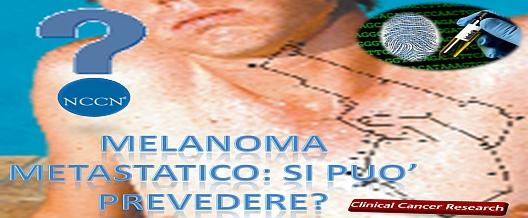Melanoma Metastatico: si può prevedere?