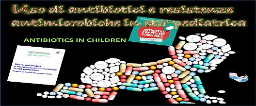 Uso di antibiotici e resistenze antimicrobiche in età pediatrica