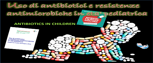 Uso di antibiotici e resistenze antimicrobiche in età pediatrica