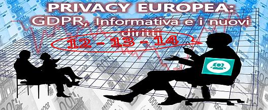 Privacy Europea: GDPR, Informativa e i nuovi diritti