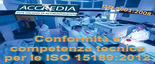 Conformità e competenza tecnica per le ISO 15189:2012